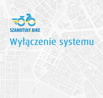(Polski) Wyłączenie systemu Szamotuły Bike
